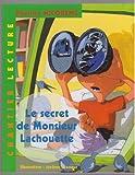 le secret de monsieur lachouette