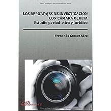 Los reportajes de investigación con cámara oculta.