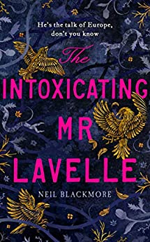 The Intoxicating Mr Lavelle by [Blackmore, Neil]