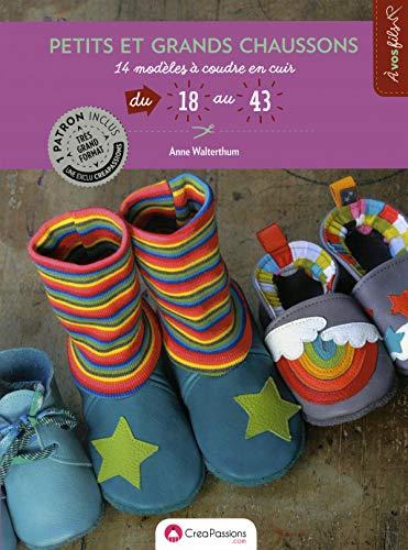 petits et grands chaussons : 14 modèles à coudre en cuir du 18 au 43 par Anne Walterthum