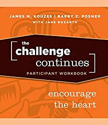 The Challenge Continues: Encourage the Heart Participant Workbook (J-B Leadership Challenge: Kouzes/Posner)