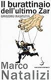 Scarica Libro Il burattinaio dell ultimo zar Grigorij Rasputin (PDF,EPUB,MOBI) Online Italiano Gratis
