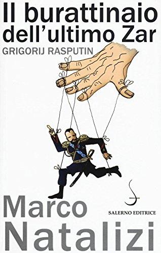 Il burattinaio dell'ultimo zar. Grigorij Rasputin