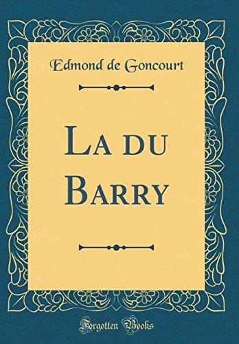 La Du Barry (Classic Reprint) par Edmond De Goncourt