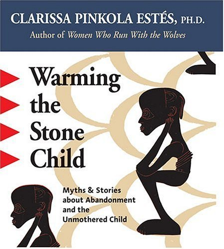Warming the Stone Child Unabridged by Est???s, Clarissa Pinkola (2004) Audio CD