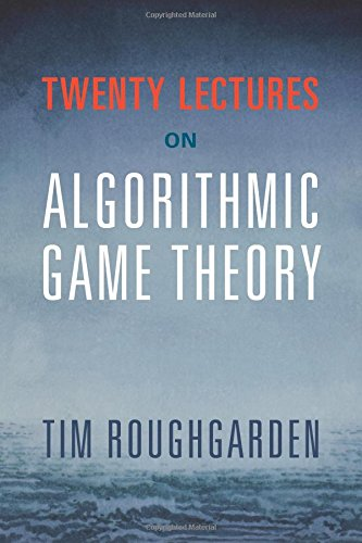 Twenty Lectures on Algorithmic Game Theory