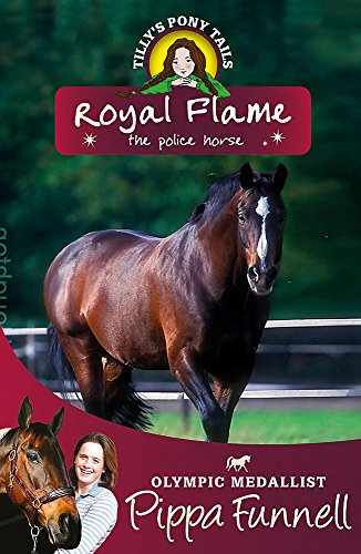 Royal Flame the Police Horse: Book 16 (Tilly's Pony Tails)
