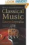 Classical Music Encyclopedia: New & E...
