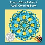 Easy Mandalas 1 Square: Adult Coloring Book