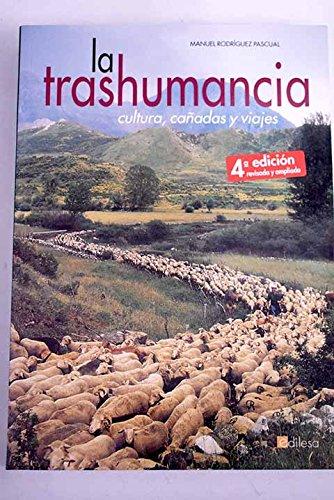 Trashumancia, La - Cultura, Cañadas Y Viajes - por Manuel Rodriguez Pascual