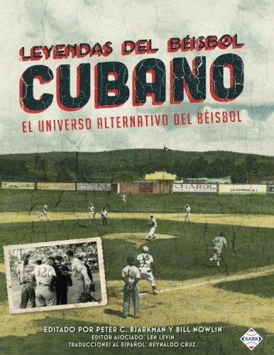 Leyendas del Beisbol Cubano: El Universo Alternativo del Beisbol