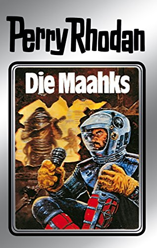 Perry Rhodan 23: Die Maahks (Silberband): 3. Band des Zyklus