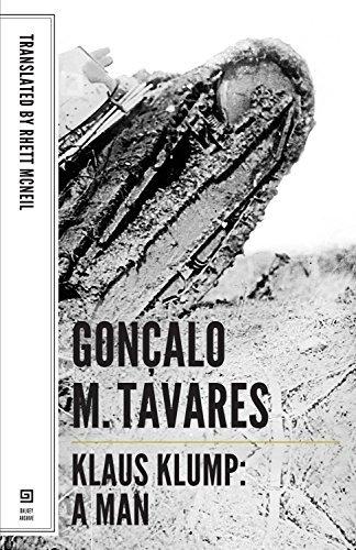 A Man: Klaus Klump: Klaus Klump: A Man (Portuguese Literature Series) by Gonocalo M Tavares (2014-06-05)