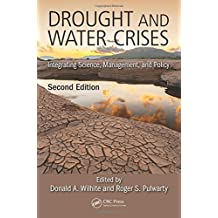 Drought and Water Crises: Integrating Science, Management, and Policy (Books in Soils, Plants, and the Environment)