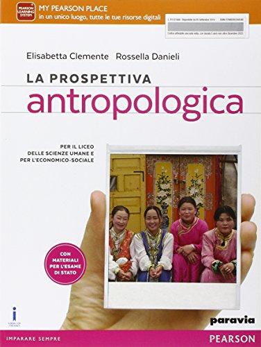 La prospettiva antropologica. Per le Scuole superiori. Con e-book. Con espansione online