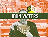 John Waters (Place Space) by Todd Oldham (2008-07-01)