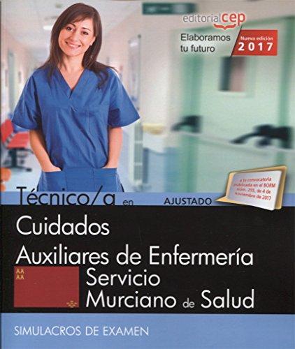 Técnico/a en Cuidados Auxiliares de Enfermería. Servicio Murciano de Salud. Simulacros de Examen por AA.VV.