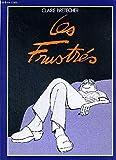 Les frustrés - Claire Bretecher - 01/06/1984