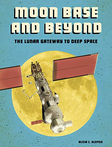 : The Lunar Gateway to Deep Space (Future Space) ()