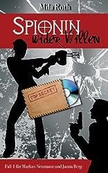 Spionin wider Willen (Spionin wider Willen 1)