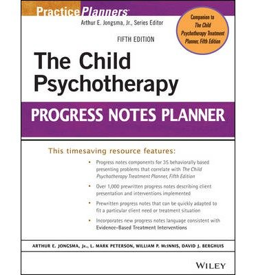 [(The Child Psychotherapy Progress Notes Planner)] [ By (author) Arthur E. Jongsma, By (author) L. Mark Peterson, By (author) William P. McInnis, By (author) David J. Berghuis ] [August, 2014]