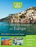 """Afficher """"1000 idées d'escapades en Europe"""""""