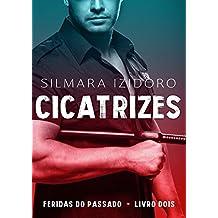 CICATRIZES (Feridas do Passado Livro 2) (Portuguese Edition)