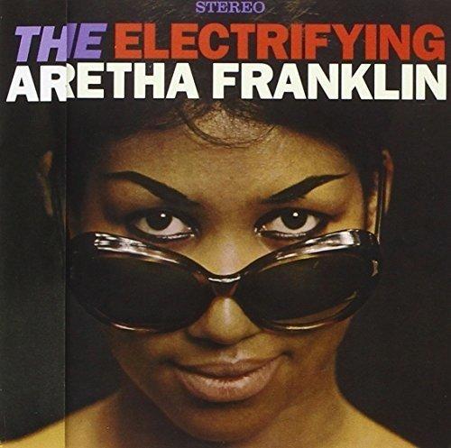 The Electrifying Aretha Franklin (+ 4 Bonus Tracks)
