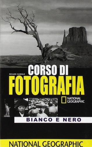 Corso di fotografia. Bianco e nero. Ediz. illustrata