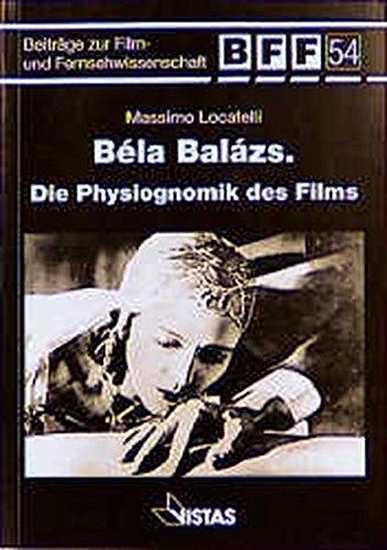 bela-balazs-die-physiognomik-des-films-beitrage-zur-film-und-fernsehwissenschaft-bff