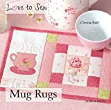 Mug Rugs (Love to Sew) by Rolf, Christa (2013) Paperback