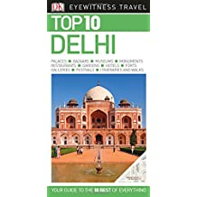 Top 10 Delhi (DK Eyewitness Travel Guide)
