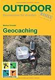 Geocaching: Basiswissen für Draussen