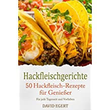 50 Hackfleischgerichte: Super einfach, super lecker