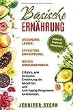 Basische Ernährung: Gesundes Leben. Effektive Entgiftung. Neues Wohlbefinden.
