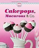 Cakepops, Macarons & Co.