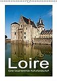 Loire - Eine faszinierende Kulturlandschaft (Wandkalender 2019 DIN A3 hoch): Bilder einer romantischen, 1000 Kilometer langen Reise entlang des ... (Monatskalender, 14 Seiten ) (CALVENDO Orte)