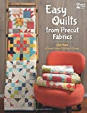 Easy Quilts from Precut Fabrics (That Patchwork Place)