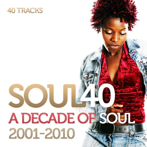 Soul 40: A Decade Of Soul And ...