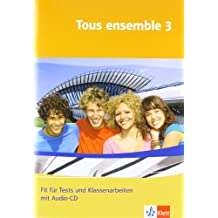 Tous ensemble / Ausgabe ab 2004: Tous ensemble / Fit für Tests und Klassenarbeiten: Ausgabe ab 2004 / Arbeitsheft mit Lösungen und Audio-CD