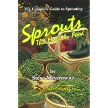 Sprouts: The Miracle Food: The Complete Guide to Sprouting by Steve Meyerowitz(1998-07)