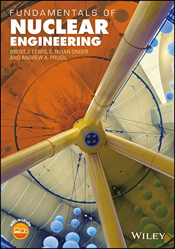 Fundamentals Of Nuclear Engineering por Brent J. Lewis epub