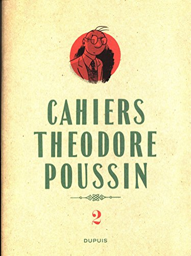 Théodore Poussin - Cahiers - tome 2 - Cahiers Théodore Poussin 2 par Le Gall