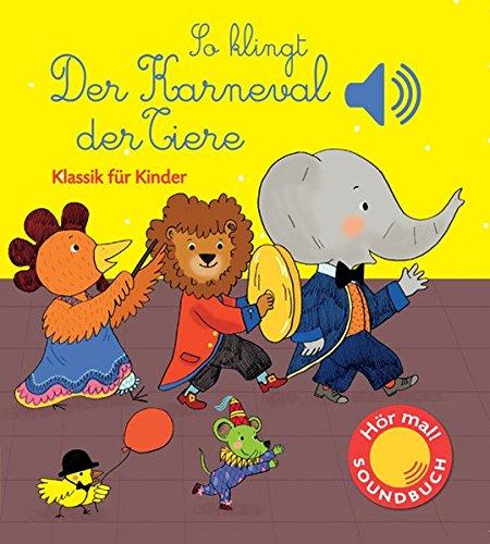 so-klingt-der-karneval-der-tiere-klassik-fur-kinder-soundbuch