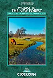 Walking in the New Forest: 30 Walks in the New Forest National Park (British Walking) (Cicerone Guides)