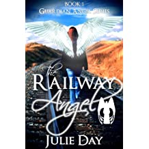 The Railway Angel (The Guardian Angels Book 1)