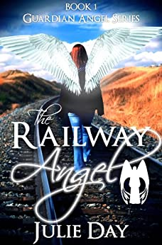 The Railway Angel (The Guardian Angels Book 1) by [Day, Julie]