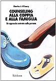 Scarica Libro Counseling alla coppia e alla famiglia Un approccio centrato sulla persona (PDF,EPUB,MOBI) Online Italiano Gratis