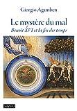 Le mystère du mal: Benoît XVI et la fin des temps
