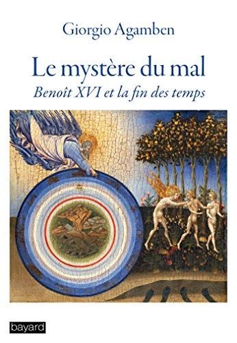 Le mystère du mal : Benoit XVI et la fin des temps